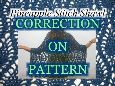 CORRECTION on the Pineapple Lace Shawl