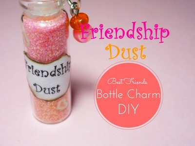 Friendship Dust - Best Friends Charm ♡ Bottle Charm ♡ Tutorial - How to - Glitter mix