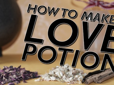 How To Make A Real Love Potion You Can Drink