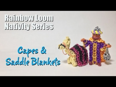 Rainbow Loom Nativity Series:  Capes and Saddle Blankets