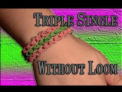 Rainbow Loom: Triple Single Without the Loom (remade slower)