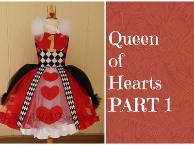 HOW TO: Make a Queen of Hearts Tutu Dress by Just Add A Bow PART 1