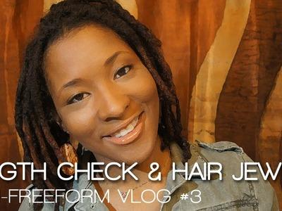 Length Check & Loc Sprinkles: Semi-Freeform Vlog #3