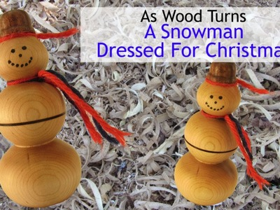 Woodturning A Snowman Ornament Dressed For Christmas