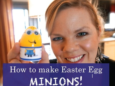 How to Make Easter Egg Minions