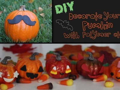 DIY Decorate Your Pumpkin With Polymer Clay!