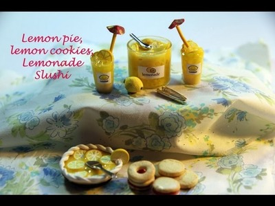 DIY: How To Make Lemon Pie, Lemonade Slushi, Lemon Cookies with Polymer Clay