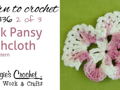 FD336 Pink Pansy Dishcloth Part 2 of 3 - Right Handed