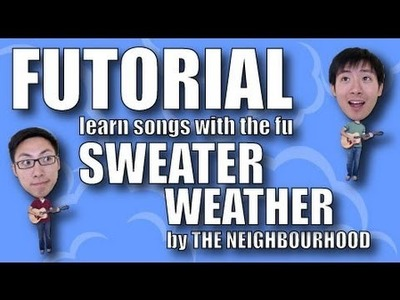 Guitar Tutorial (Futorial) - Sweater Weather by The Neighbourhood