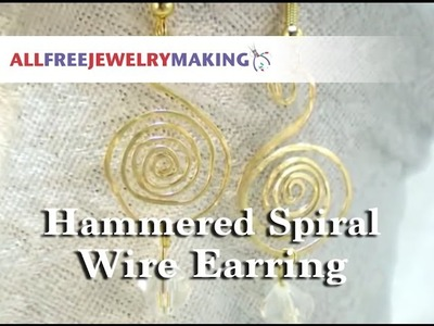 Hammered Spiral Wire Earring Tutorial