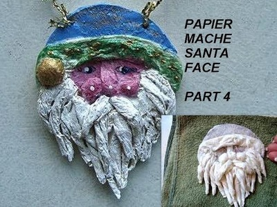 PAPIER  MACHE SANTA FACE, Part 4, how to make a Christmas ornament