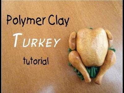 Polymer Clay Turkey Tutorial