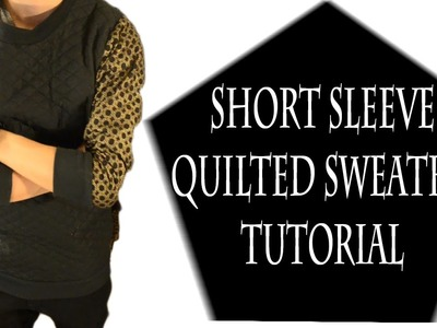 Short-Sleeve Quilted Sweater Tutorial