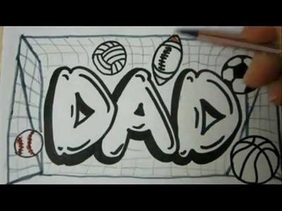 Draw DAD Graffiti Letters How To Draw Graffiti letters -