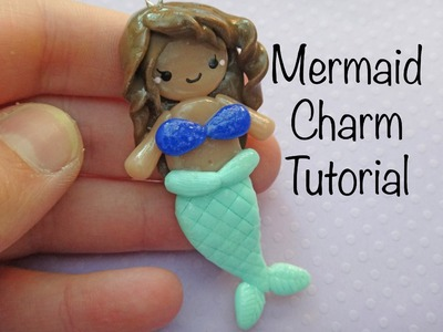 Polymer Clay Mermaid Charm Tutorial