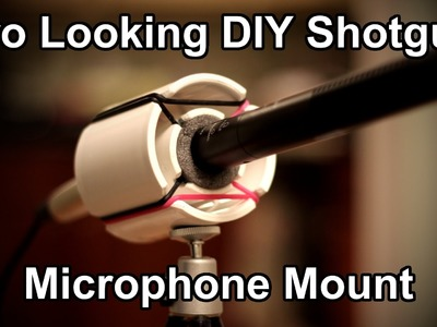 DIY Shotgun Microphone Mount - $3.22