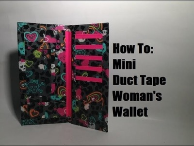 How To: Mini Duct Tape Women's Wallet! DIY