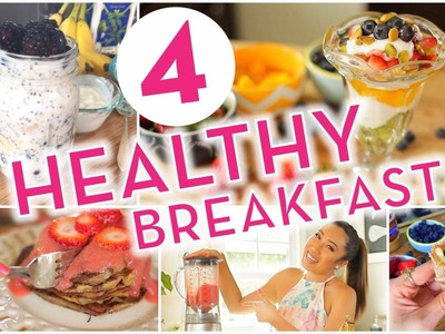 4 Super Easy Healthy Breakfast Ideas!