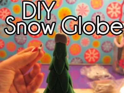 DIY: Christmas Tree Snow Globe ~UPDATED with Annotations~