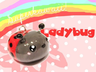 ◕‿‿◕ Ladybug! Kawaii Friday 55 (Tutorial in Polymer Clay)