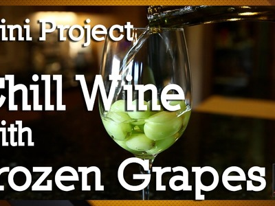 How to Chill Wine with Frozen Grapes