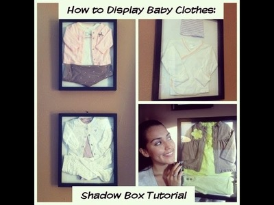 How to Display Baby Clothes: Shadow Box Tutorial