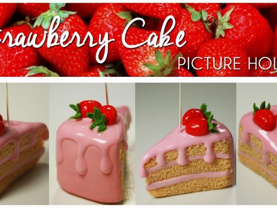Polymer clay Strawberry Cake (picture holder) - TUTORIAL