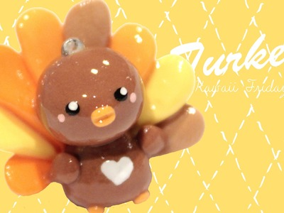 ◕‿◕ Turkey! Kawaii Friday 99 - Tutorial in Polymer clay!