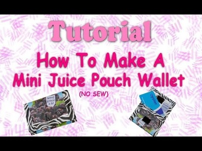 How To Make A No Sew Mini Juice Pouch Purse or Wallet
