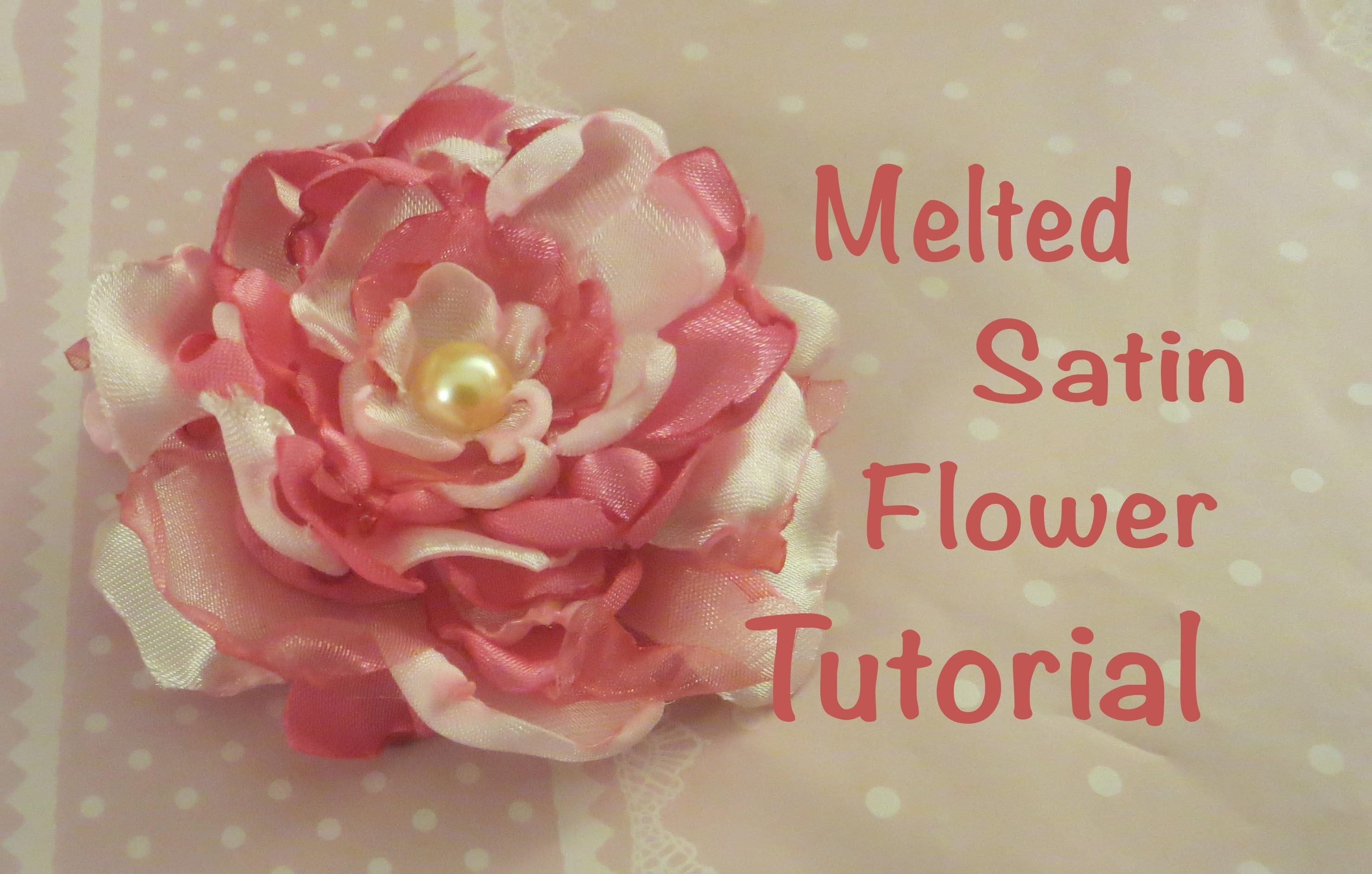 Melted Satin Flower Tutorial