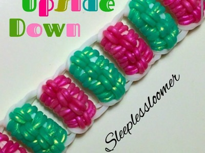"New ""Upside Down"" Rainbow Loom Bracelet.How To Tutorial"