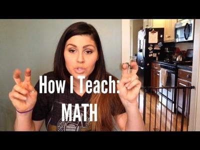 How I Teach: MATH