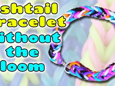 Loom Bracelet Guide | How to Make a Fishtail Loom Bracelet without the Loom