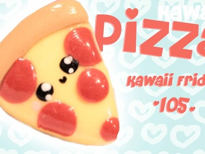 ◕‿◕ Pizza! Kawaii Friday 105 - Tutorial in Polymer clay!