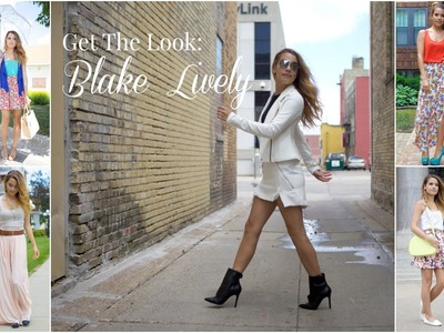 Get The Look (for LESS) | Blake Lively.Serena-Gossip Girl Fashion!