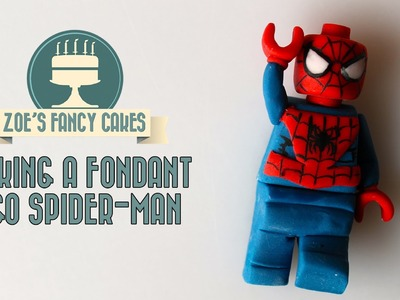 Making a fondant lego spider-man How To Tutorial Zoes Fancy Cakes