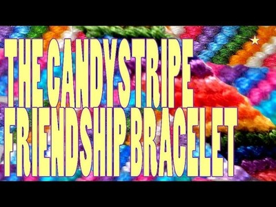How to Make Friendship Bracelets ♥ The Candy Stripe