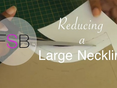 Reducing a Large Neckline