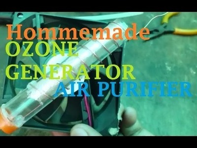How To Make a Homemade Ozone Generator (Air Purifier)