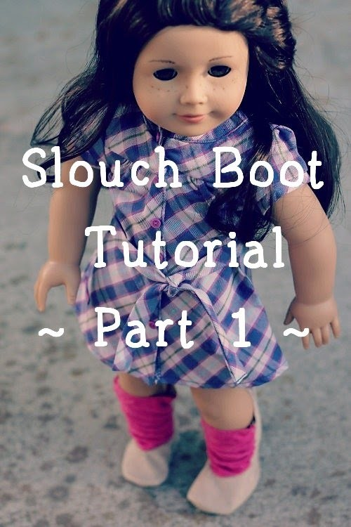 How to Make Slouch Boots for American Girl Doll - Part 1