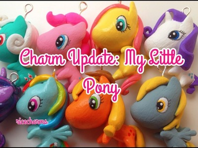 Polymer Clay Charm Update #22 My Little Pony Charms