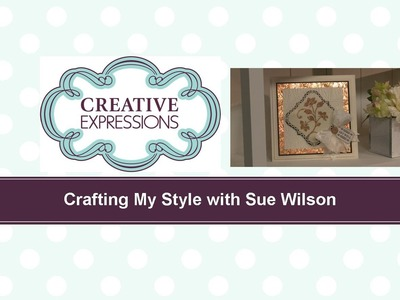 Craft Dies by Sue Wilson -- Tutorial Video -  Gilded Flower Card for Creative Expressions