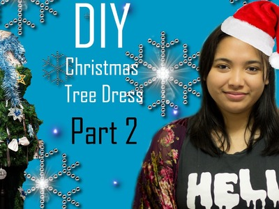 DIY Christmas Tree Dress Part 2 - Sewing the dress and making a tree dress.