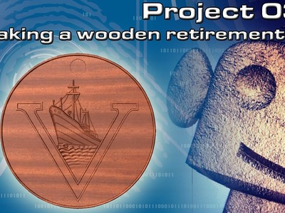 RoboCNC Projects 033 : Making a great 3D wooden retirement gift.