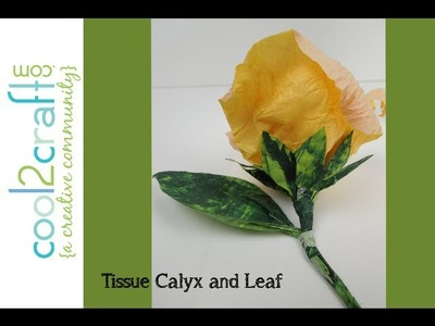How to Make a Tissue Paper Calyx and Leaf by EcoHeidi Borchers