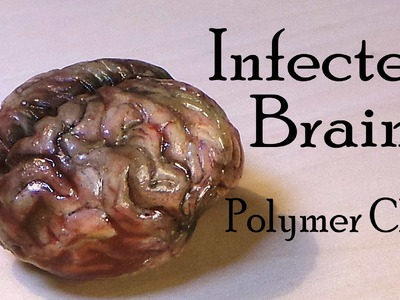 Halloween; Brain Polymer Clay Tutorial (Infected. Zombie Inspired)
