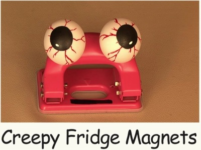 How to make a Halloween Creepy Fridge Magnets