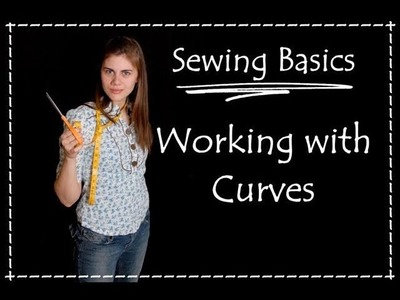 Working with Curves- Sewing Basics