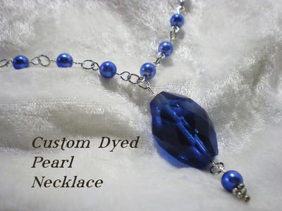 Custom Dyed Pearl Necklace Video Tutorial