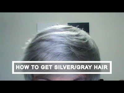 How to get Silver White.Gray Hair Tutorial